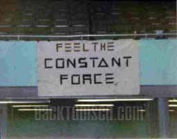The Constant Force banner. Most likely at the Pico Rivera Sports Arena.