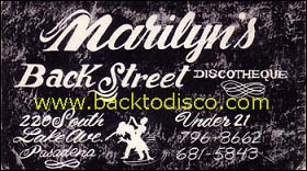 "Marilyn's Backstreet Discotheque business card. During what may arguably be Marilyn's Backstreet Discotheque's best years, 1979 - 1983, it was the hottest spot in the valley, where music dictated attire and attitude. Where lives were transformed. Where teenagers became adults. Where ""Rockers/Surfers"" and ""Homeboys"" turned Disco overnight."